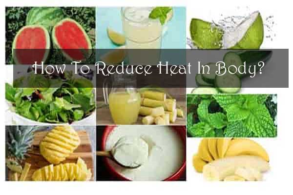 How To Reduce Heat In Body? Best Home Remedies 2021